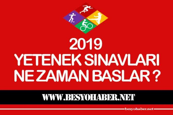 2019 Besyo Yetenek Sınavları Ne Zaman Yapılacak ?