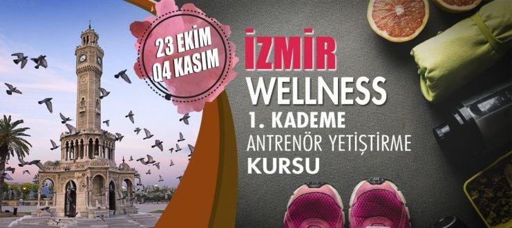 İzmir'de 1. Kademe Wellness Antrenörlük Kursu Açılacaktır