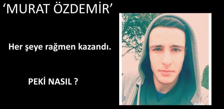 Murat Özdemir'in Başarı Hikayesi